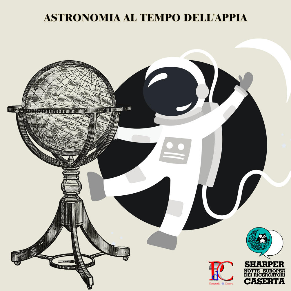 Astronomia al tempo dell'Appia a Sharper Night Caserta