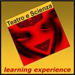 Associazione Culturale Teatro e Scienza